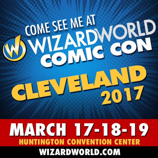 Wizard World Cleveland -- COME SEE ME!!!