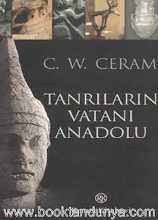 C. W. Ceram - Tanrıların Vatanı Anadolu