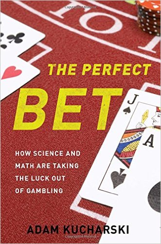 book cover the perfect bet how science and  and math are taking the luck out of gambling by Adam Kucharski