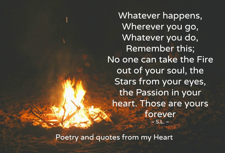 Poetry and quotes from my Heart: Whatever happens, wherever