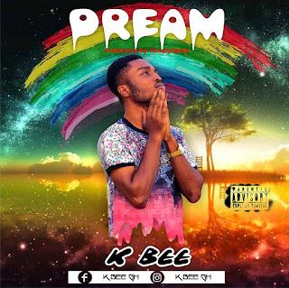 K.BEE - DREAM (Produced by FORQZYBEATZ- Audio MP3)