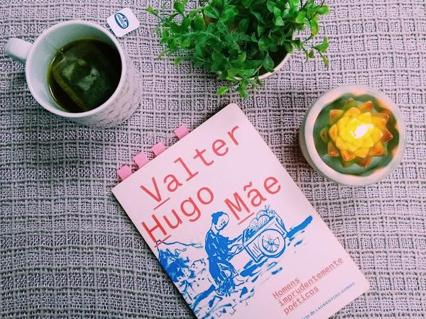 Homens imprudentemente poéticos, de Valter Hugo Mãe