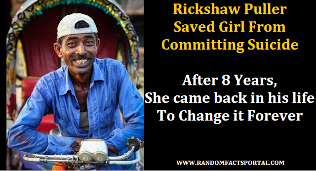 Rickshaw puller saved girl from committing suicide; after 8 years, she came back in his life to change it forever
