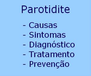 Parotidite causas sintomas diagnóstico tratamento prevenção