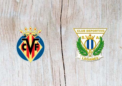 Villarreal vs Leganes - Highlights 21 April 2019