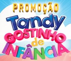 Promoção Tandy 2018 Gostinho de Infância - Participar, Prêmios