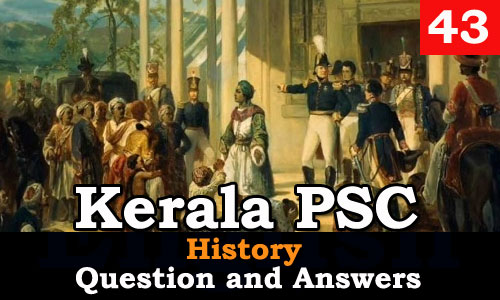 Kerala PSC History Question and Answers - 43