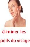 élimine naturellemnt les poils du visage