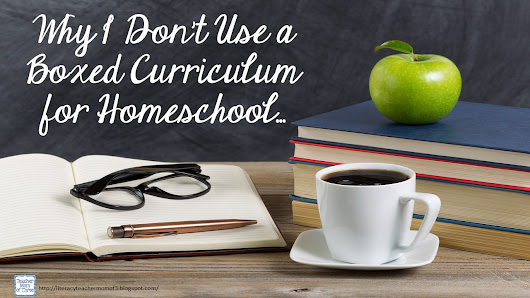 Homeschool: Why I Don't Use a Boxed Curriculum