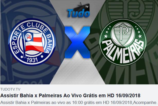 Assistir Bahia x Palmeiras Ao Vivo Grátis em HD 16/09/2018 (TV TUDO)