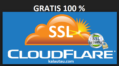 kalautau.com - 100% Gratis SSL Https Cloudflare Untuk Domain