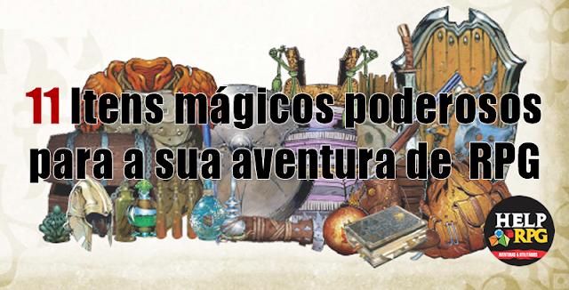 11 Itens mágicos poderosos para sua aventura de RPG
