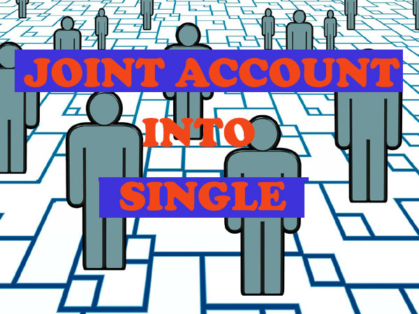 joint account ko single account me kaise convert kare