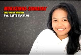 Lirik Lagu Mukasinna-Sinnaina' (Sasti Sannang)