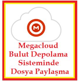 Megacloud Bulut Depolama Sisteminde Dosya Paylaşma