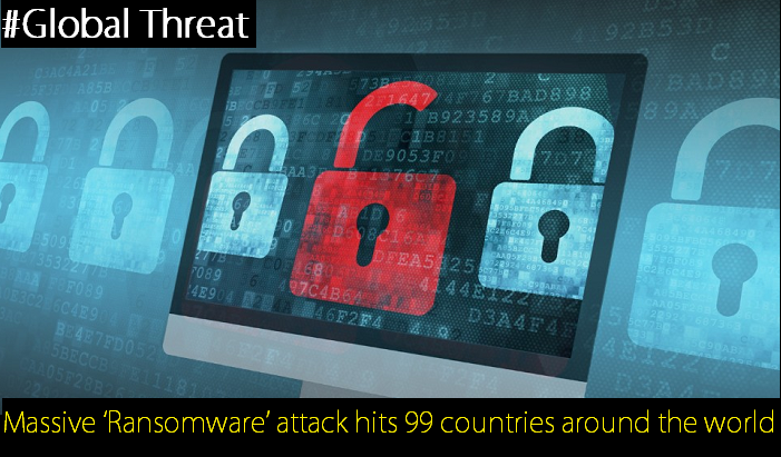 Massive 'Ransomware' attack hits 99 countries around the world