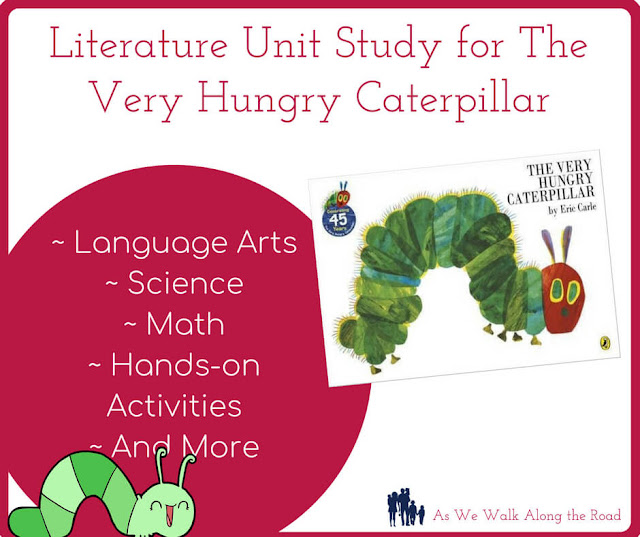 Literature unit study for The Very Hungry Caterpillar