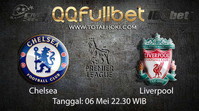 BOLA88 - PREDIKSI TARUHAN BOLA CHELSEA VS LIVERPOOL 6 MEI 2018 ( ENGLISH PREMIER LEAGUE )