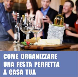 Come Organizzare La Festa Perfetta A Casa Tua