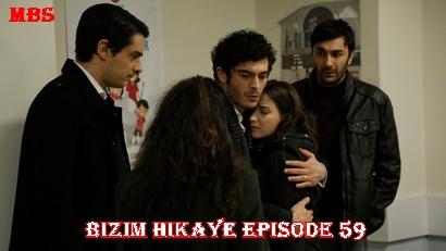 Episode 59 Bizim Hikaye (Our Story)   Full Synopsis