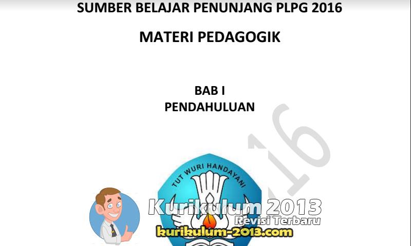 Kumpulan Materi Pedagogik PLPG Sertifikasi Guru TK/SD/SMP/SMA/SMK Semua Bidang Studi Sergur 2016