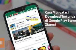 Cara Mengatasi Download Tertunda di Google Play Store Xiaomi