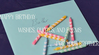 Happy Birthday wishes for baby: wishes, quotes, and poems for your brother