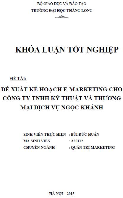Đề xuất một số ứng dụng E-marketing tại Công ty TNHH kỹ thuật và thương mại dịch vụ Ngọc Khánh