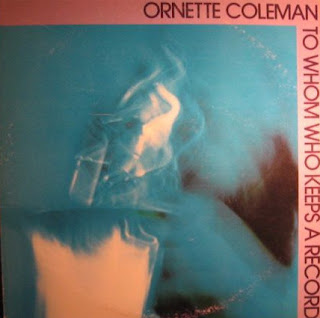 Ornette Coleman, To Whom Who Keeps a Record