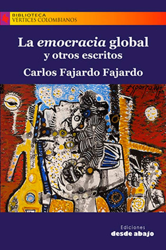 La Emocracia global y otros escritos, libro del poeta Carlos Fajardo Fajardo