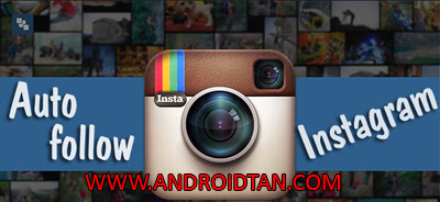 Auto Followers Instagram Apk Free Download Android Terbaru 2017
