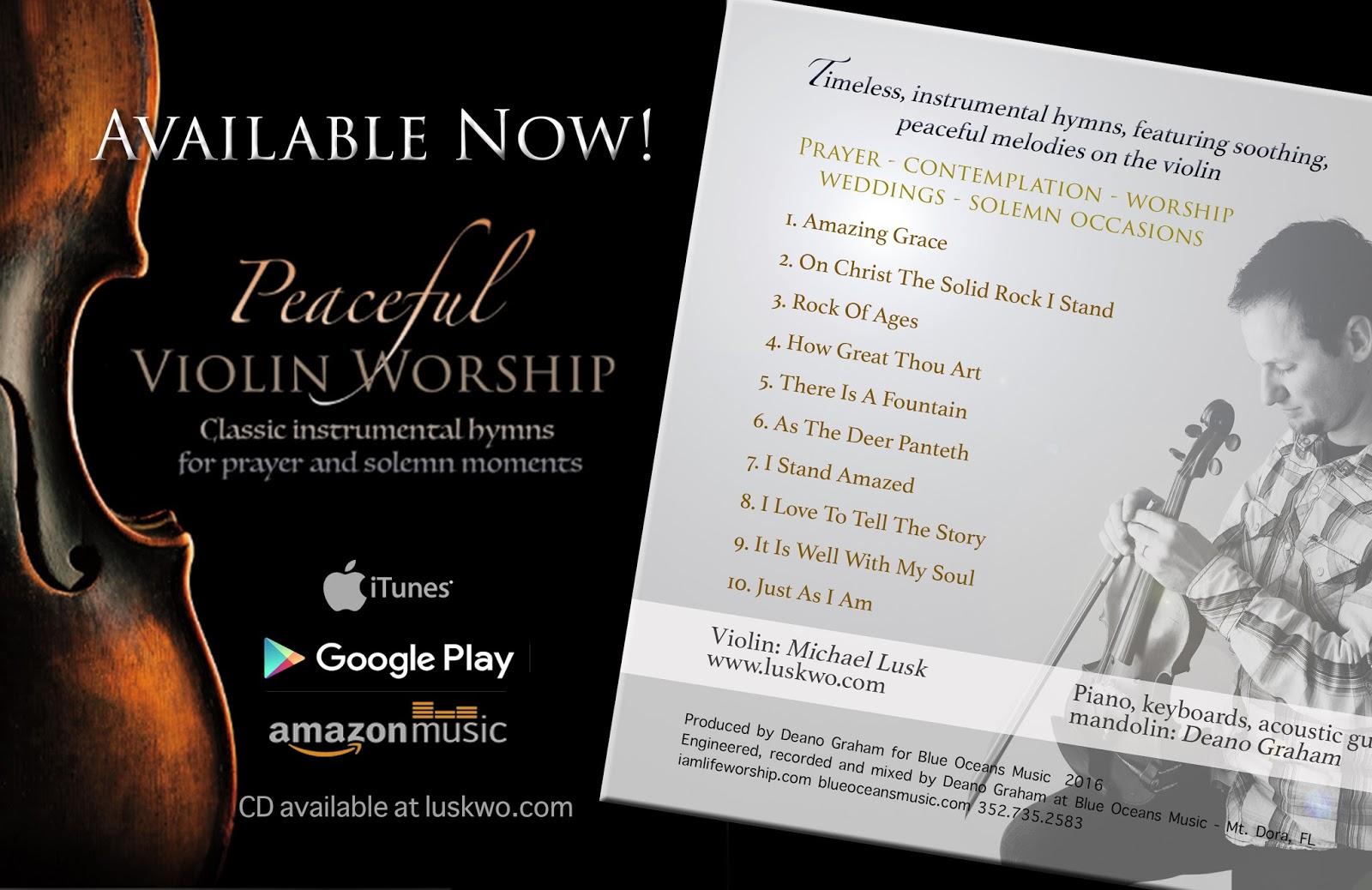 Peaceful Violin Worship | Michael Lusk's Blog