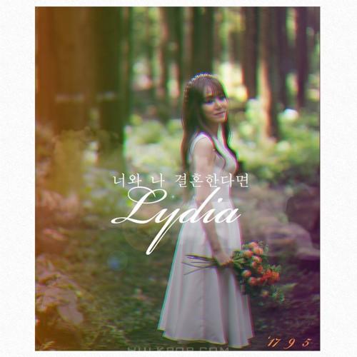 Lydia – 너와 나 결혼한다면 – Single