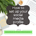 Social Media for Writers: How to  set up your social media profile
