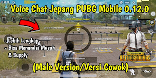 Cara Mengubah Voice Chat PUBG Mobile Global 0.12.0 Ke Suara Jepang Male Version