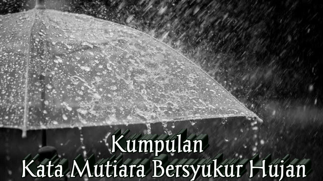 kumpulan kata mutiara bijak bersyukur adanya hujan terbaru