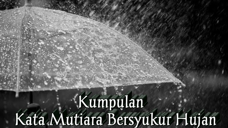 Kata Kata Bersyukur Hujan