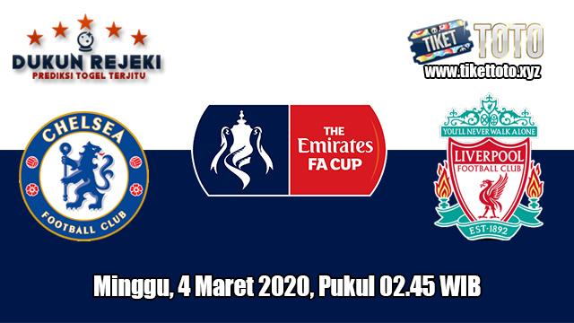 Prediksi FA Cup Chelsea VS Liverpool 4 Maret 2020