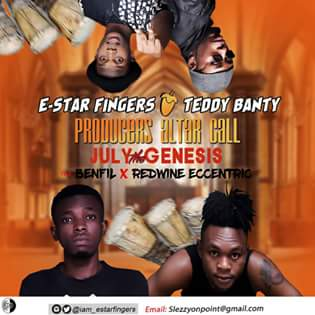 "NEW MUSIC: E Star Fingers X Teddy Banty X Redwine Eccentric X Benfil - ""Producers Altar Call"" (July Edition)"