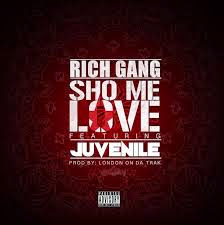 Rich Gang ft. Juvenile & Drake - Sho Me Love