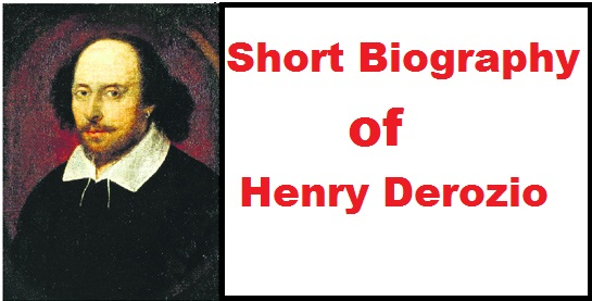 Short biography of Henry Derozio .