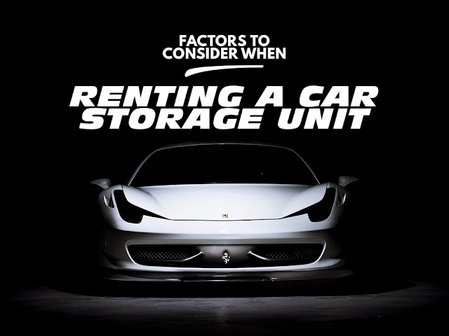 Factors To Consider When Renting A Car Storage Unit