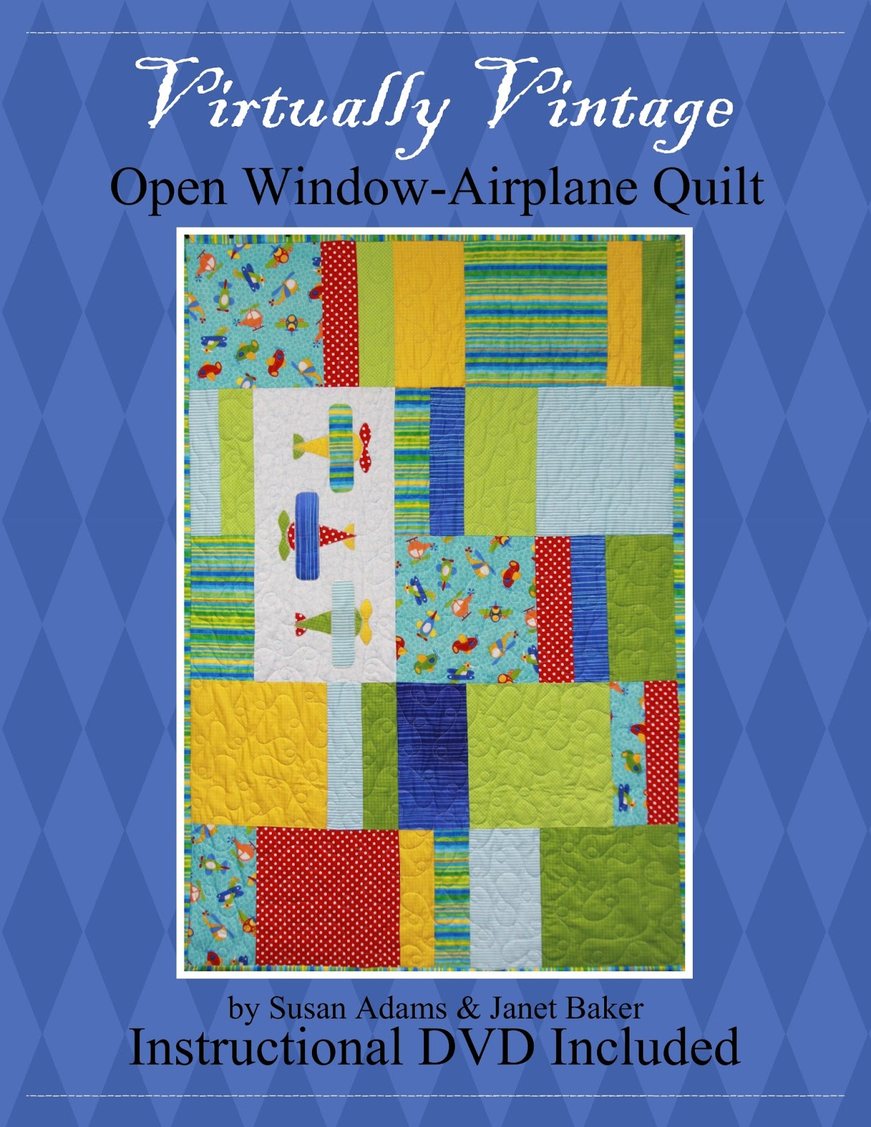 Virtually Vintage Quilts Airplane Open Window Quilt Pattern