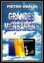 01 - Grandes Mensagens - Pietro Ubaldi e o Terceiro Milênio (Biografia) (PDF-Ipad &Tablet)