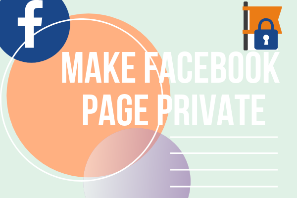 How to Make My Facebook Page Completely Private 2019