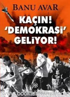 Banu Avar - Kaçın Demokrasi Geliyor