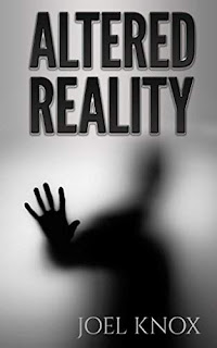 Altered Reality - A modern day thriller by Joel Knox