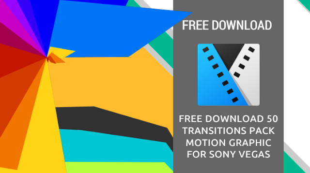 Free Download 50 Transitions Pack Motion Graphic for Sony Vegas