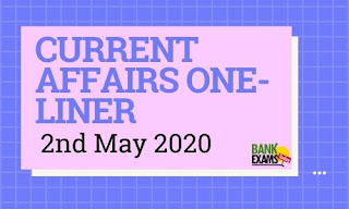 Current Affairs One-Liner: 2nd May 2020