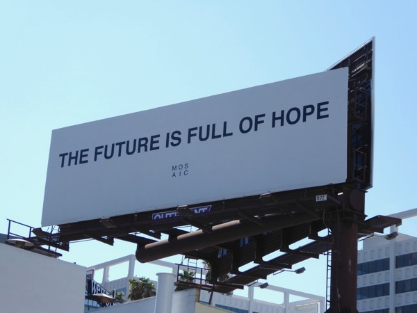 future is full of hope Mosaic billboard